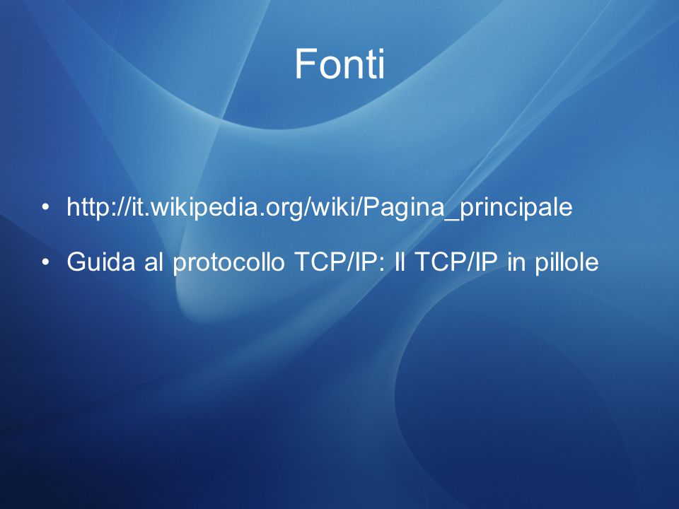Fonti http://it.wikipedia.org/wiki/Pagina_principale