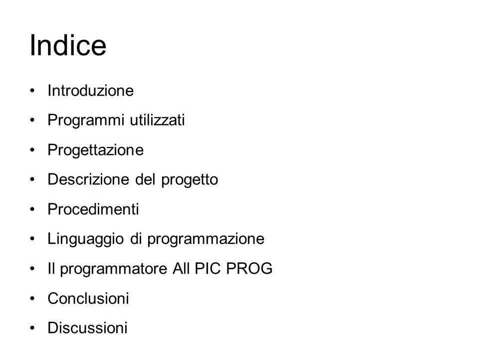 Indice Introduzione Programmi utilizzati Progettazione