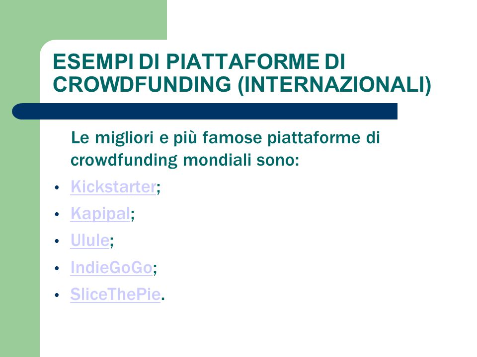 ESEMPI DI PIATTAFORME DI CROWDFUNDING (INTERNAZIONALI)
