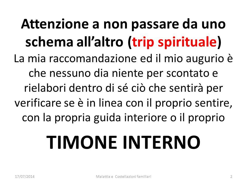 Attenzione a non passare da uno schema all'altro (trip spirituale)