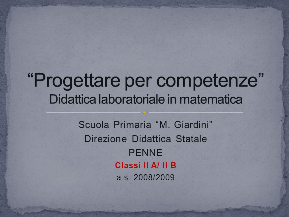 Progettare per competenze Didattica laboratoriale in matematica