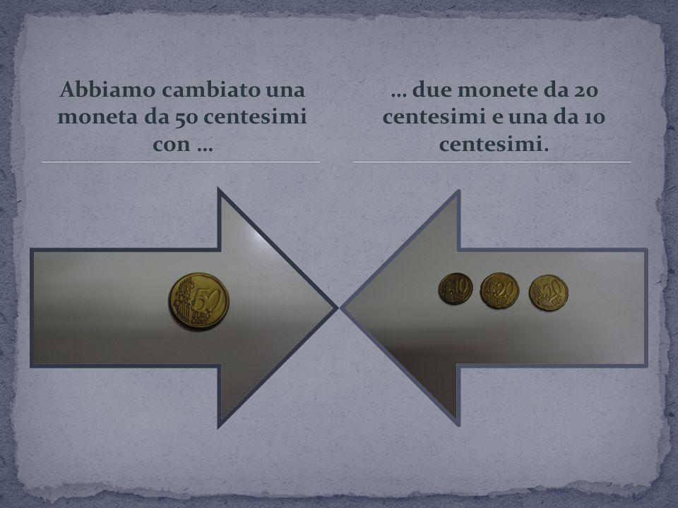 … due monete da 20 centesimi e una da 10 centesimi.