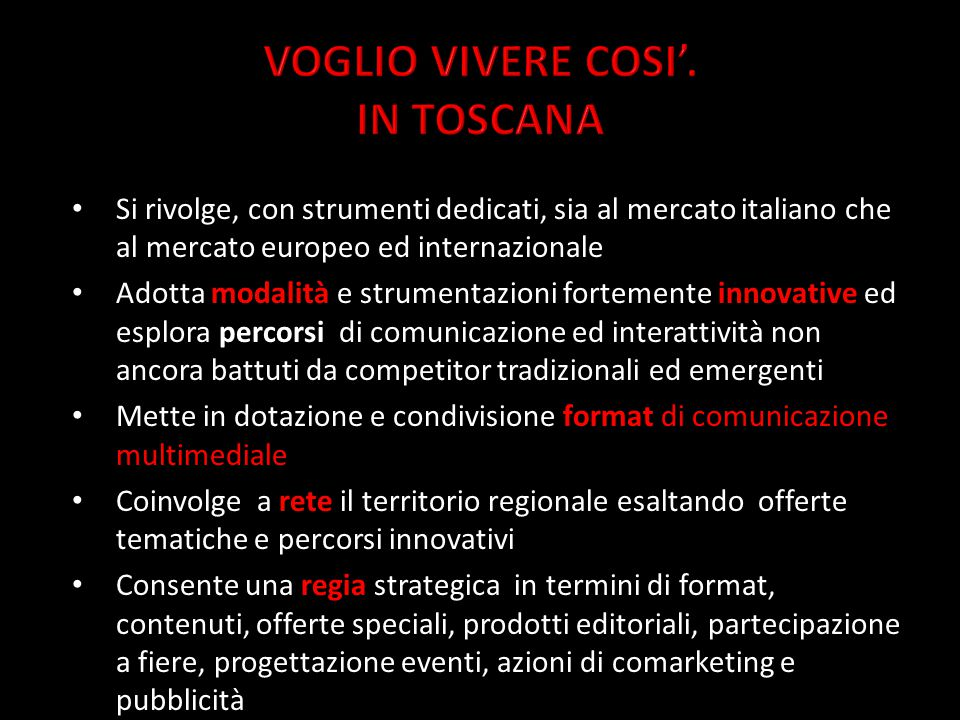 VOGLIO VIVERE COSI'. IN TOSCANA