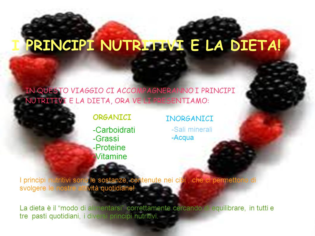 I PRINCIPI NUTRITIVI E LA DIETA!