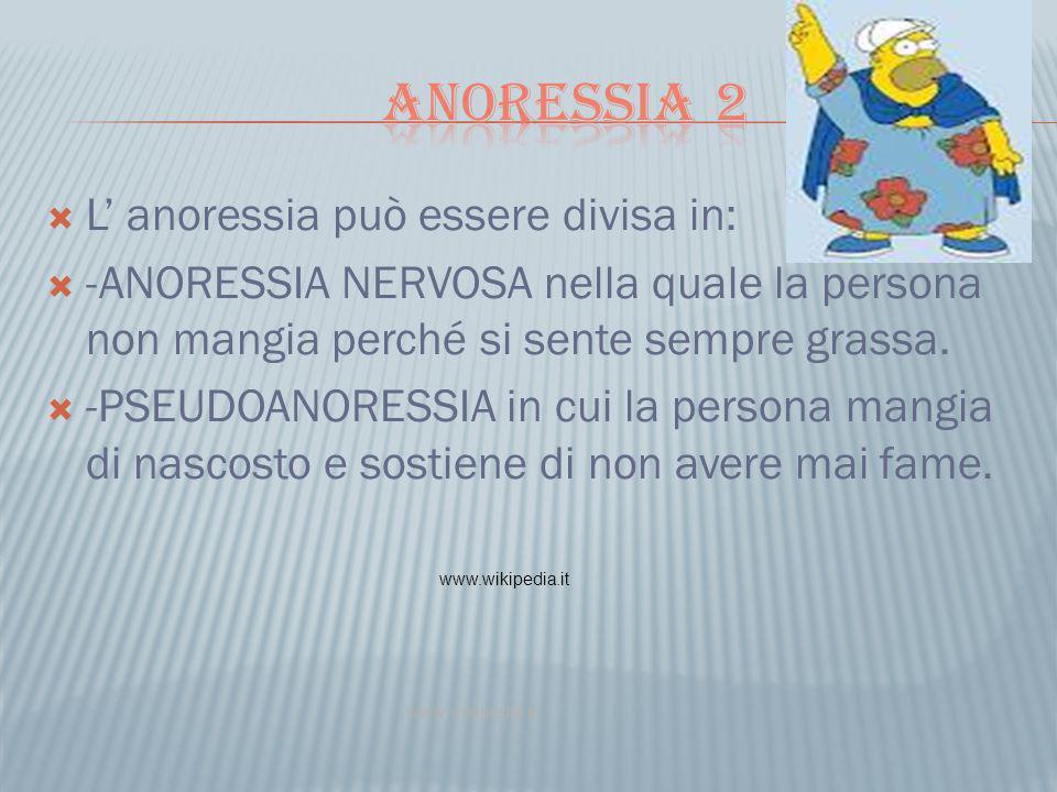 Anoressia 2 L' anoressia può essere divisa in: