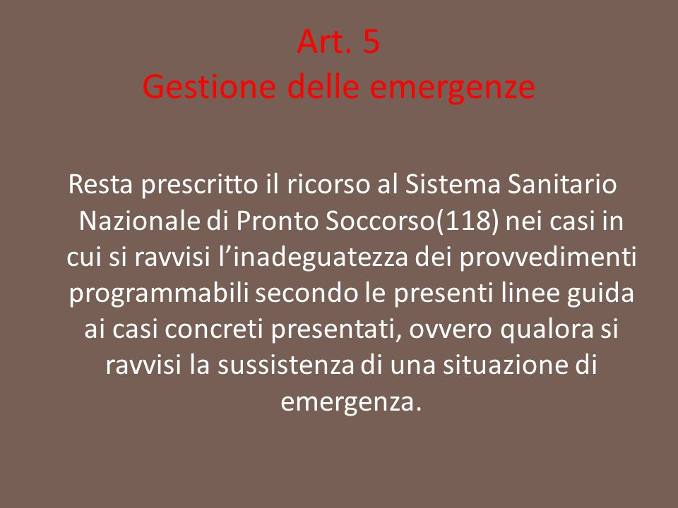 Art. 5 Gestione delle emergenze