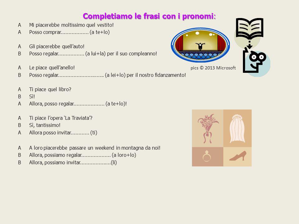 Completiamo le frasi con i pronomi: