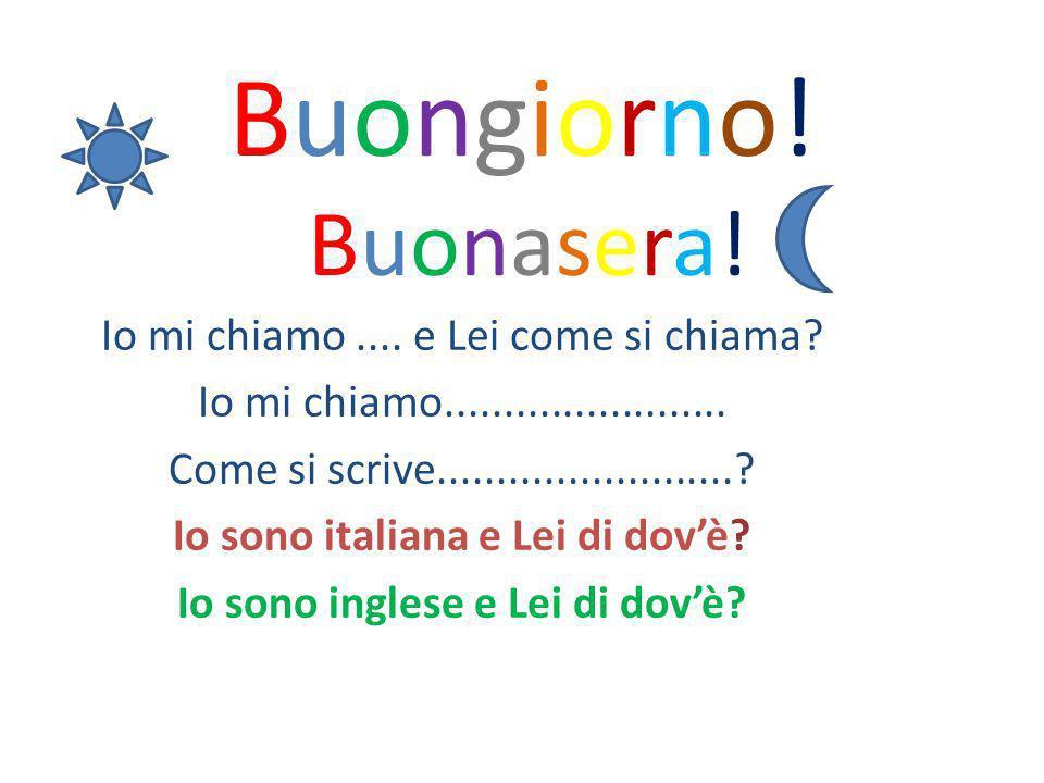 Io sono italiana e Lei di dov'è Io sono inglese e Lei di dov'è
