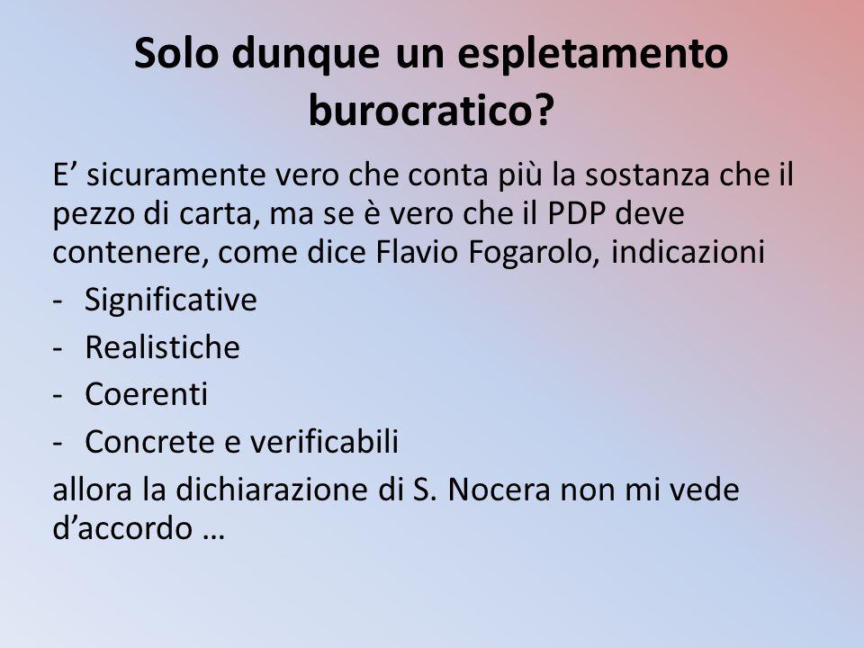 Solo dunque un espletamento burocratico