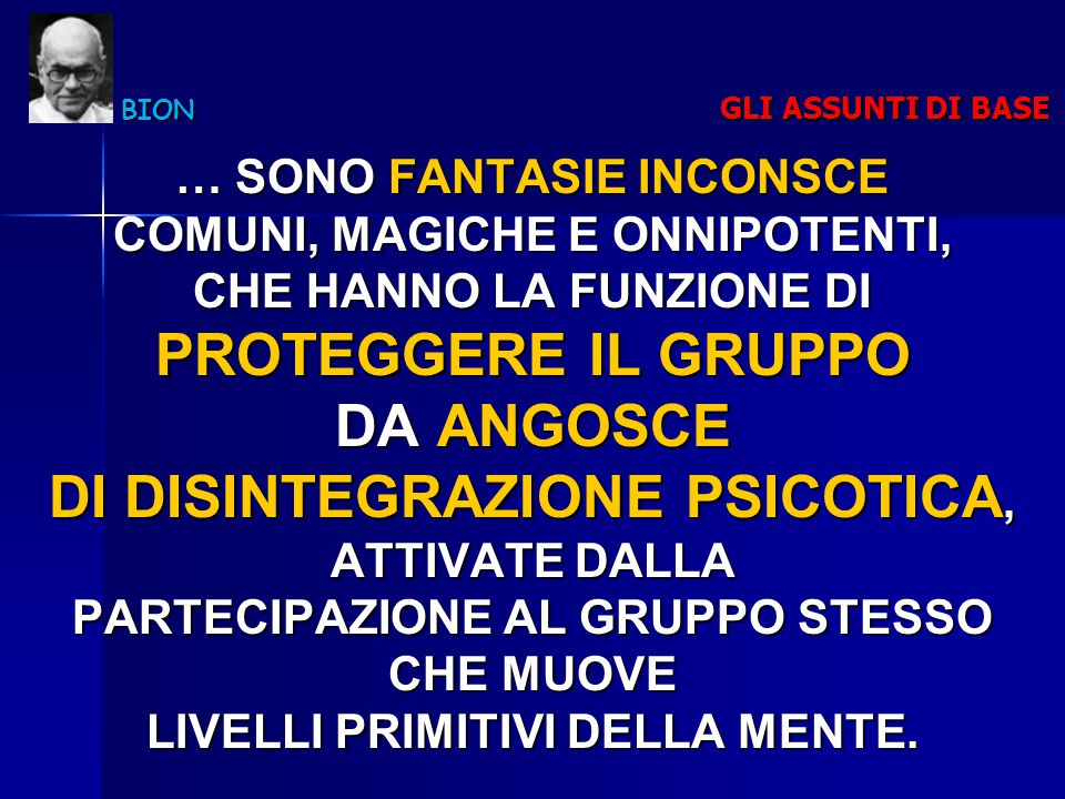 PROTEGGERE IL GRUPPO DA ANGOSCE DI DISINTEGRAZIONE PSICOTICA,
