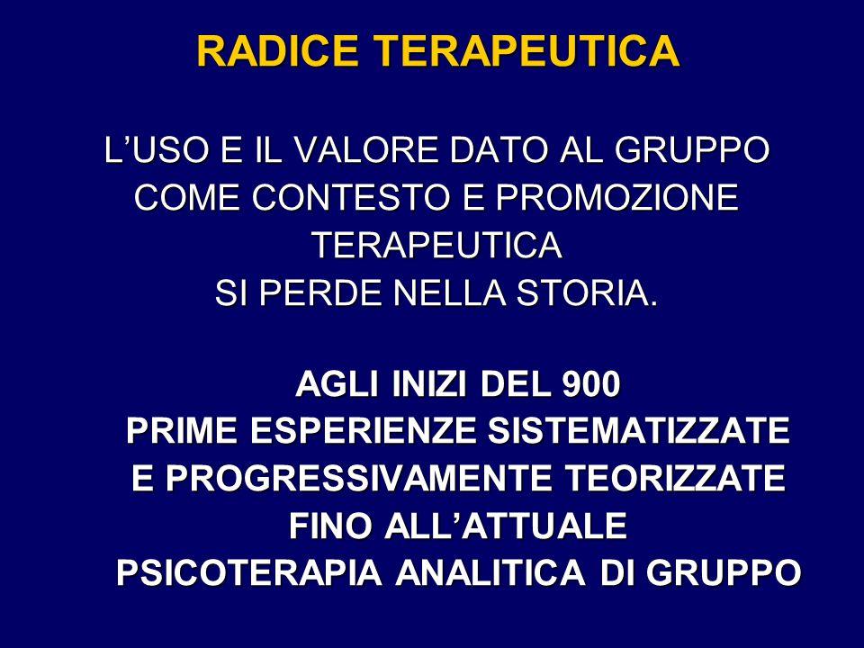 RADICE TERAPEUTICA L'USO E IL VALORE DATO AL GRUPPO