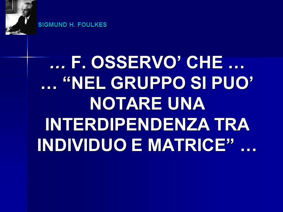 SIGMUND H. FOULKES … F. OSSERVO' CHE … … NEL GRUPPO SI PUO' NOTARE UNA.