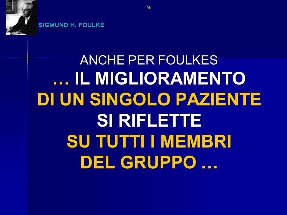 SIGMUND H. FOULKE … IL MIGLIORAMENTO DI UN SINGOLO PAZIENTE