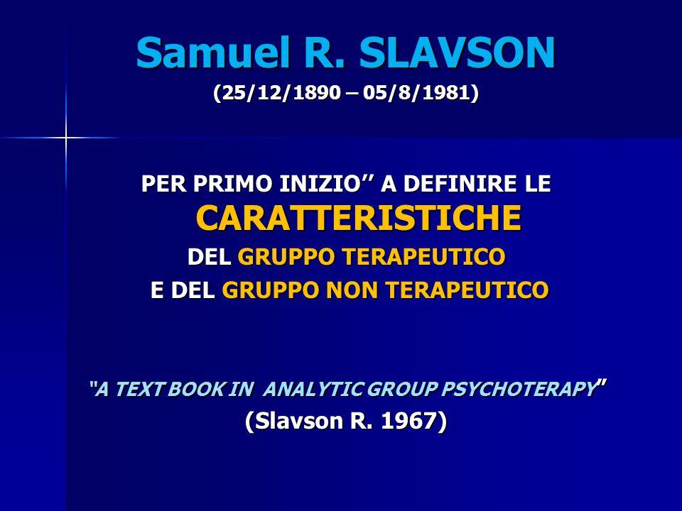 Samuel R. SLAVSON PER PRIMO INIZIO'' A DEFINIRE LE CARATTERISTICHE