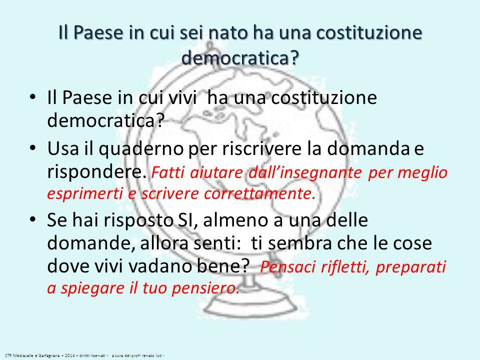 Il Paese in cui sei nato ha una costituzione democratica