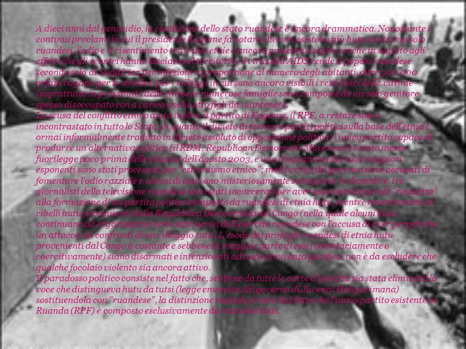 A dieci anni dal genocidio, la condizione dello stato ruandese è ancora drammatica.