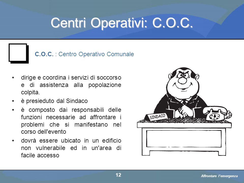 Centri Operativi: C.O.C. C.O.C. : Centro Operativo Comunale