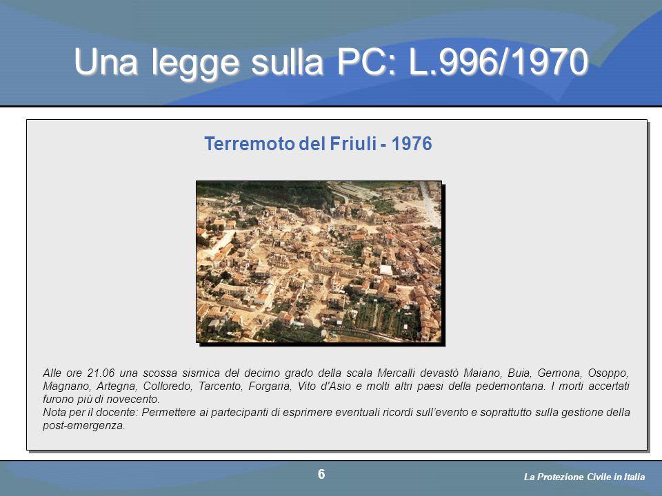 Una legge sulla PC: L.996/1970 Terremoto del Friuli - 1976 6