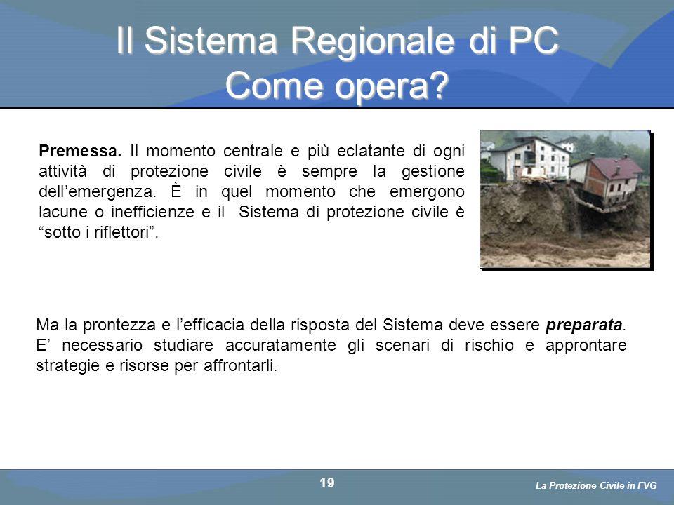 Il Sistema Regionale di PC Come opera