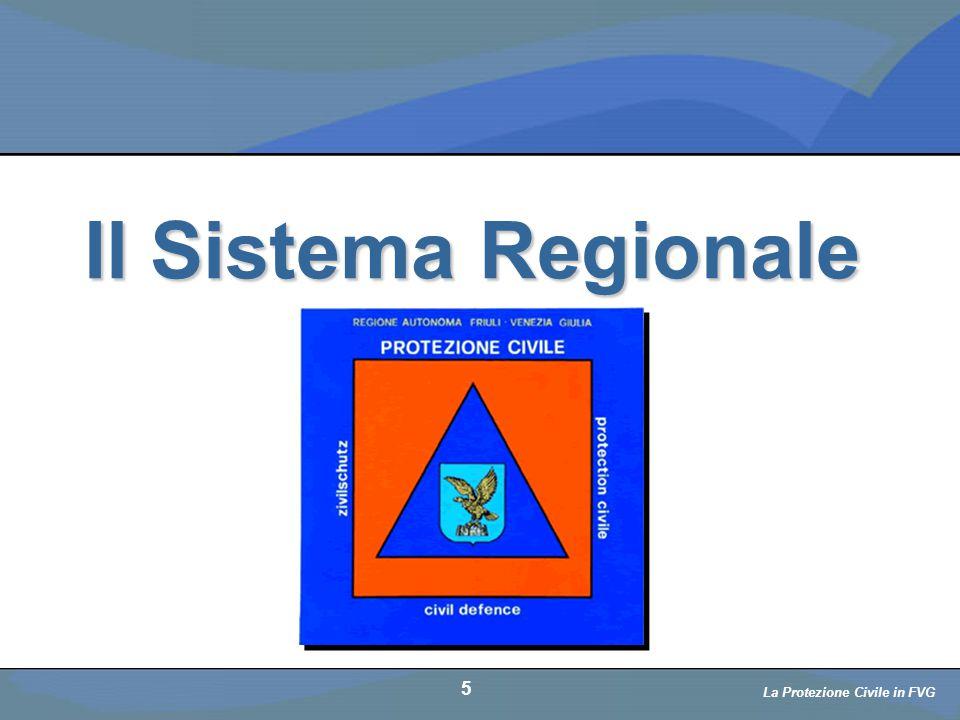 Il Sistema Regionale 5 La Protezione Civile in FVG