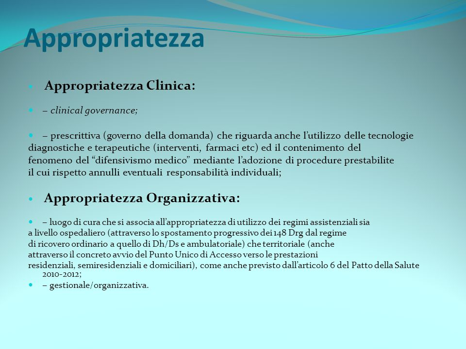 Appropriatezza − clinical governance;