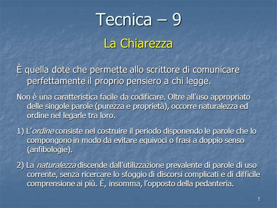 Tecnica – 9 La Chiarezza. È quella dote che permette allo scrittore di comunicare perfettamente il proprio pensiero a chi legge.