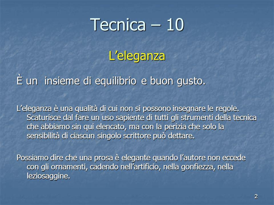 Tecnica – 10 L'eleganza È un insieme di equilibrio e buon gusto.