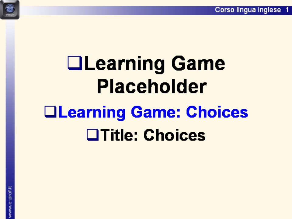 Lingua inglese 1 Choices