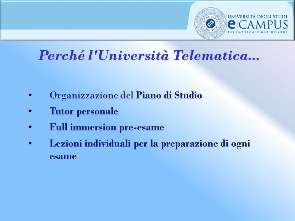 Perché l Università Telematica...
