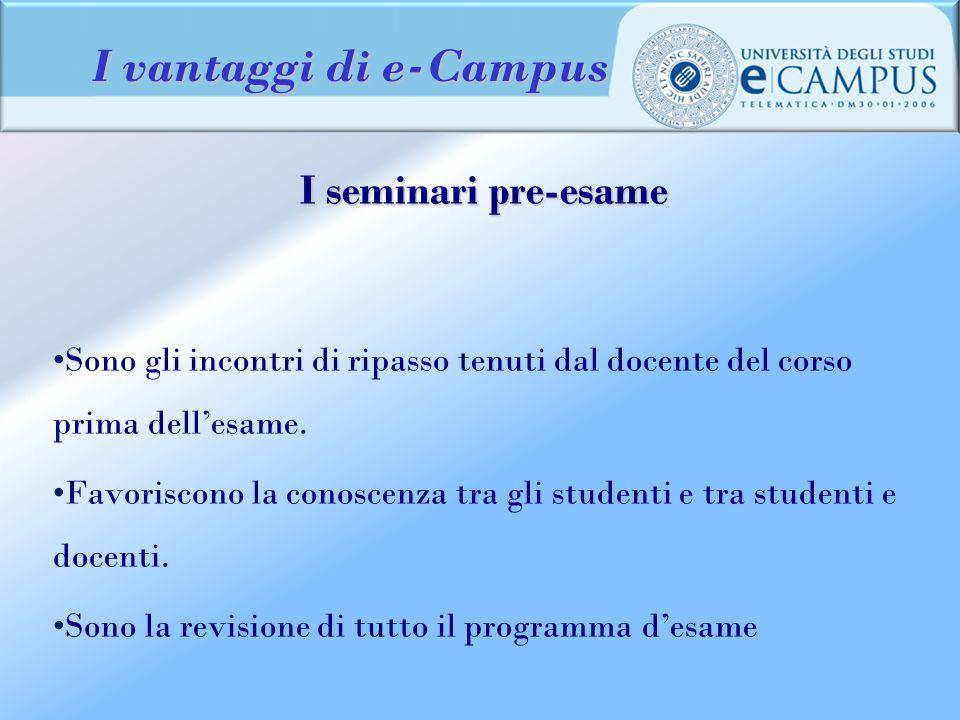 I vantaggi di e-Campus I seminari pre-esame