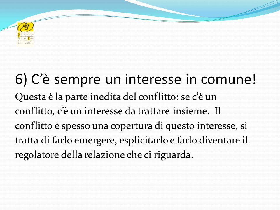 6) C'è sempre un interesse in comune!