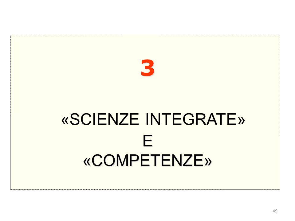 3 «SCIENZE INTEGRATE» E «COMPETENZE»