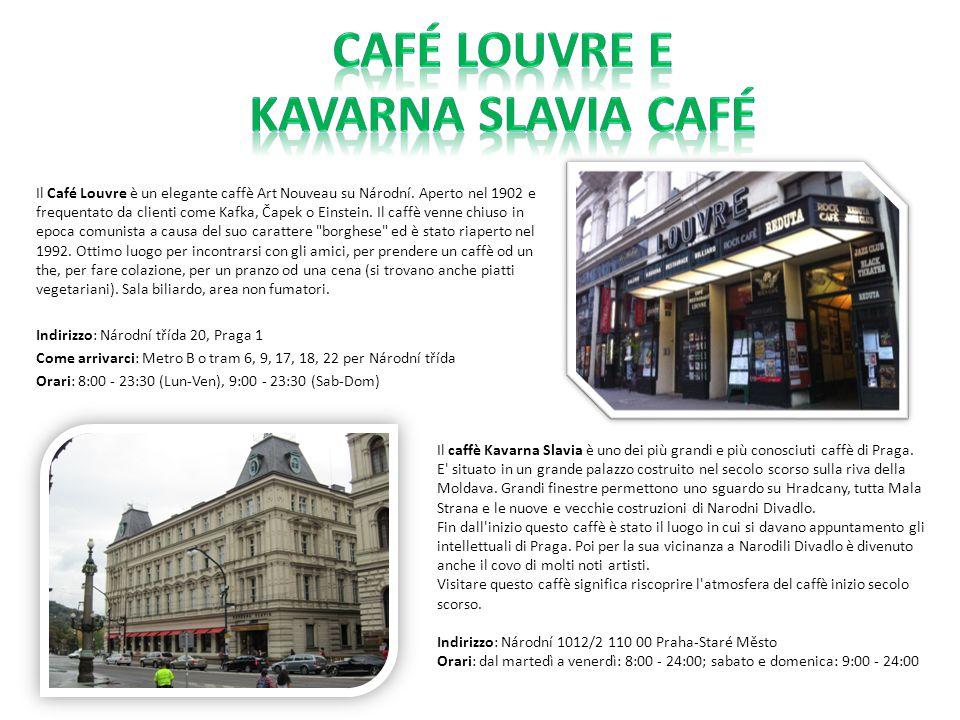 Café Louvre e Kavarna Slavia Café