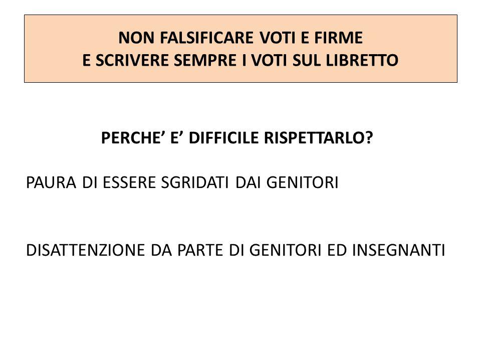 NON FALSIFICARE VOTI E FIRME E SCRIVERE SEMPRE I VOTI SUL LIBRETTO