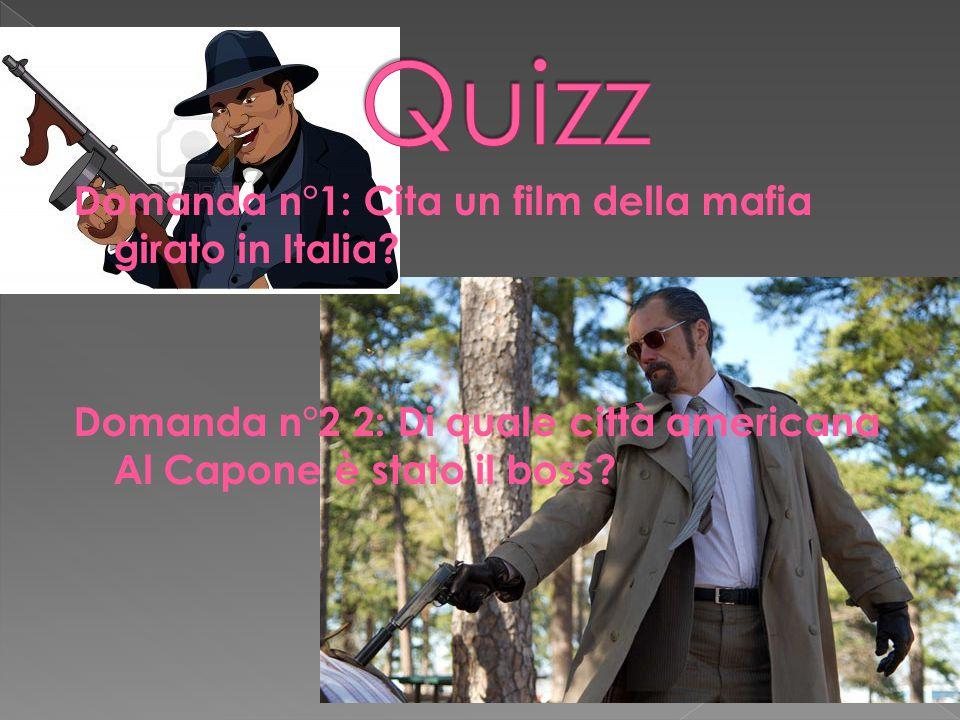 Quizz Domanda n°1: Cita un film della mafia girato in Italia.
