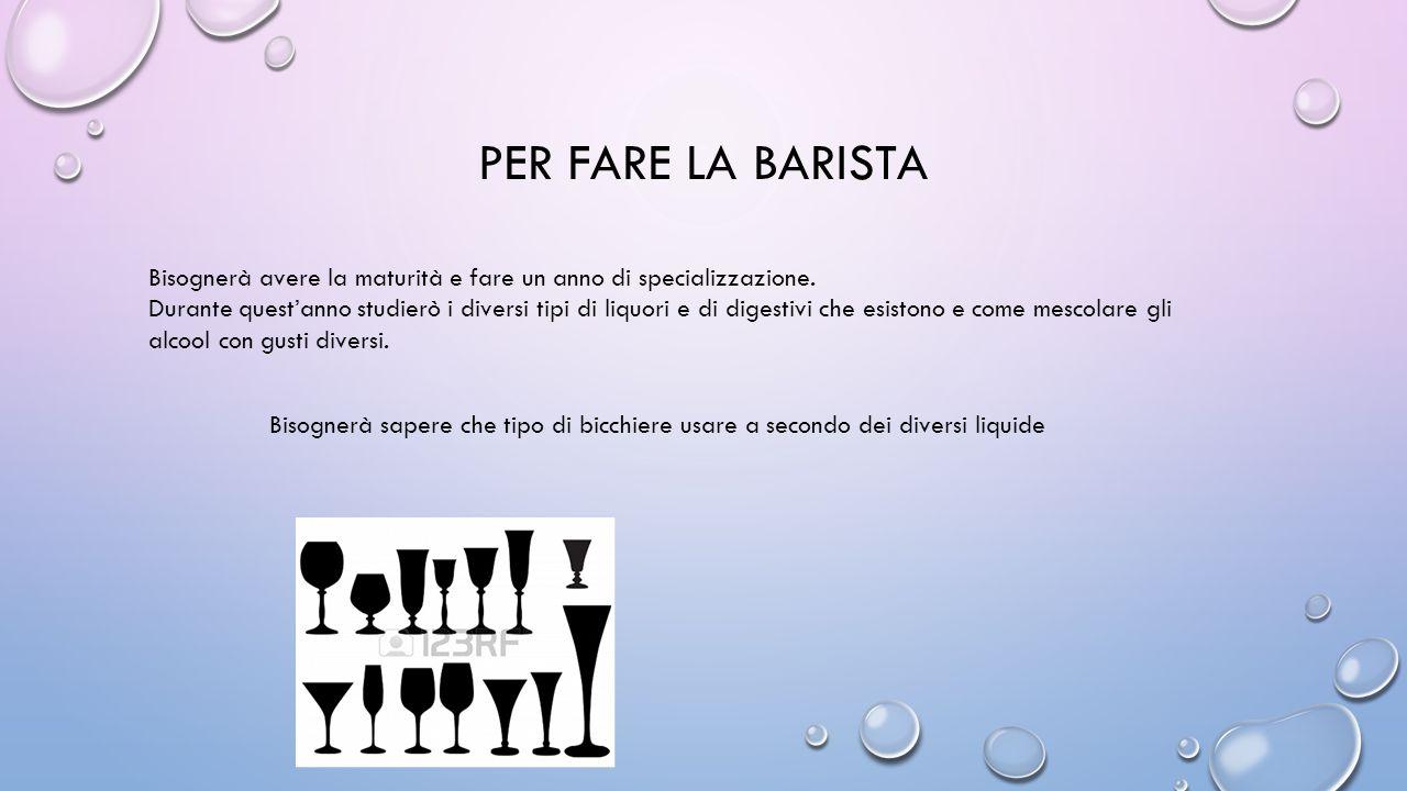 Per fare la barista Bisognerà avere la maturità e fare un anno di specializzazione.