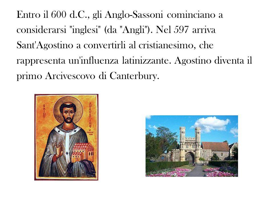 Entro il 600 d.C., gli Anglo-Sassoni cominciano a considerarsi inglesi (da Angli ).