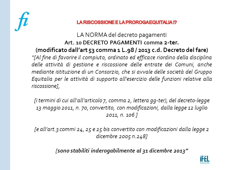 (modificato dall'art 53 comma 1 L.98 / 2013 c.d. Decreto del fare)