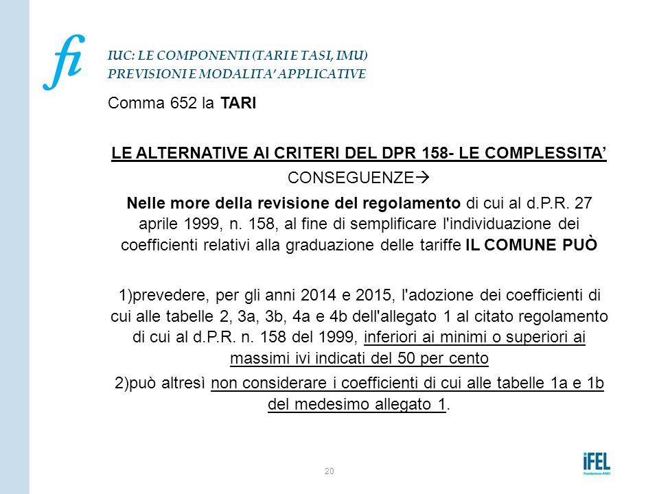 LE ALTERNATIVE AI CRITERI DEL DPR 158- LE COMPLESSITA'