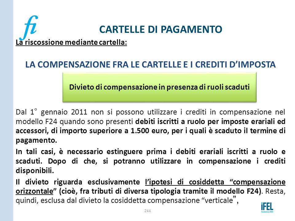 CARTELLE DI PAGAMENTO La riscossione mediante cartella: LA COMPENSAZIONE FRA LE CARTELLE E I CREDITI D'IMPOSTA.