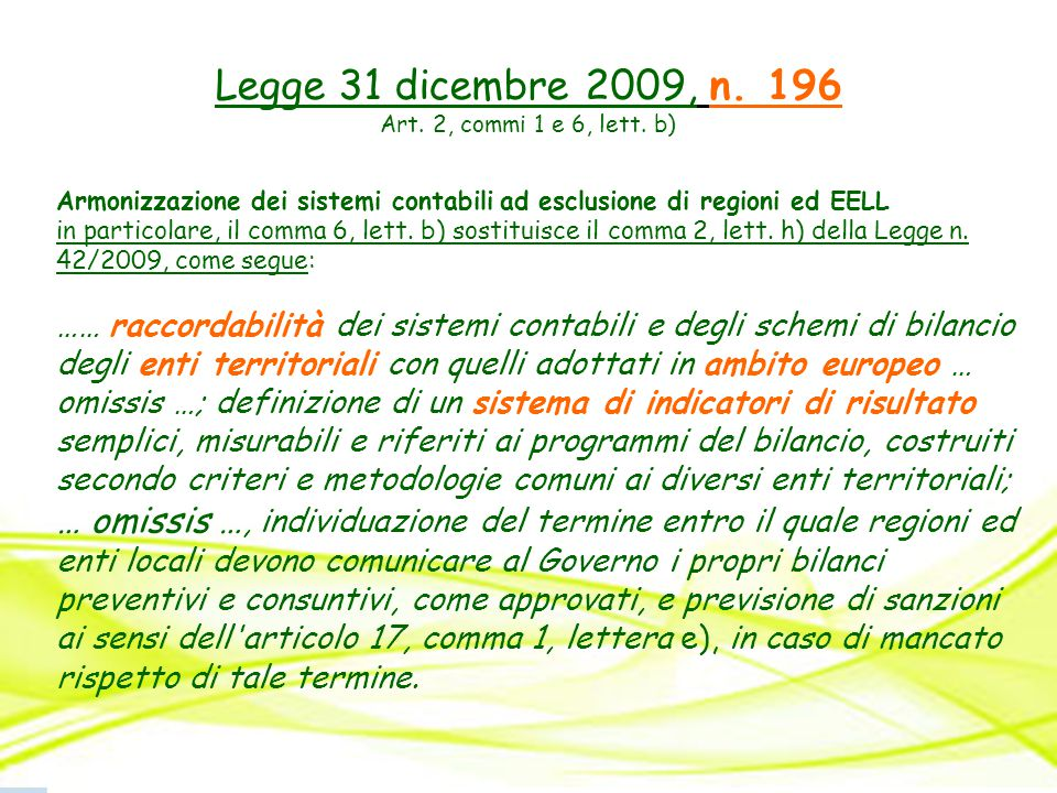 Legge 31 dicembre 2009, n. 196 Art. 2, commi 1 e 6, lett. b) Armonizzazione dei sistemi contabili ad esclusione di regioni ed EELL.