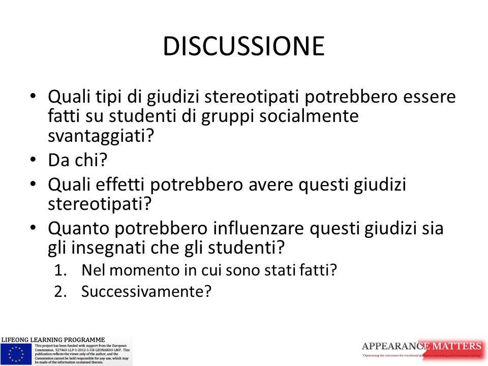 DISCUSSIONE Quali tipi di giudizi stereotipati potrebbero essere fatti su studenti di gruppi socialmente svantaggiati