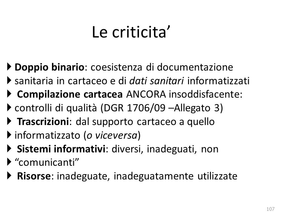 Le criticita' Doppio binario: coesistenza di documentazione