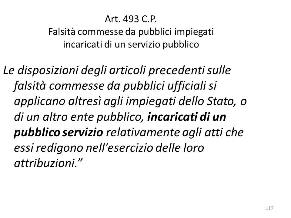 Art. 493 C.P. Falsità commesse da pubblici impiegati incaricati di un servizio pubblico