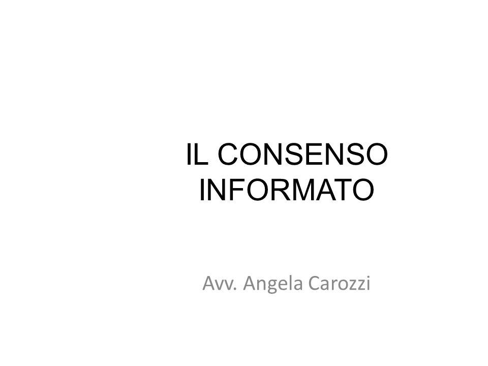 IL CONSENSO INFORMATO 126 126 Avv. Angela Carozzi