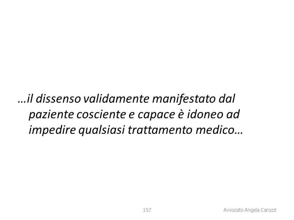 …il dissenso validamente manifestato dal paziente cosciente e capace è idoneo ad impedire qualsiasi trattamento medico…