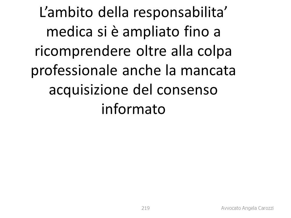 L'ambito della responsabilita' medica si è ampliato fino a ricomprendere oltre alla colpa professionale anche la mancata acquisizione del consenso informato