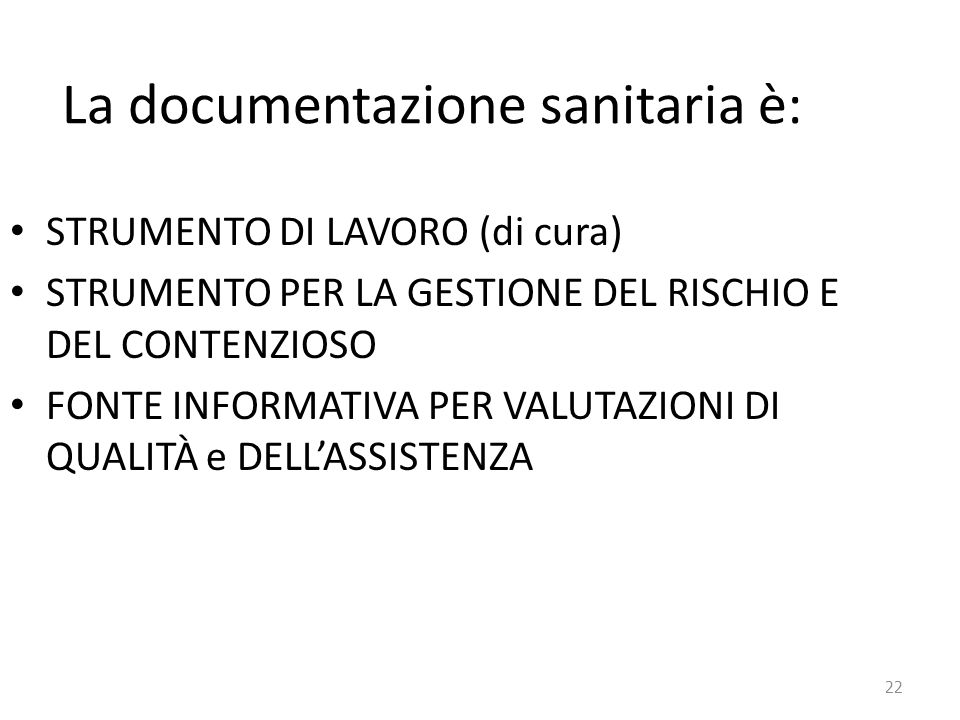 La documentazione sanitaria è: