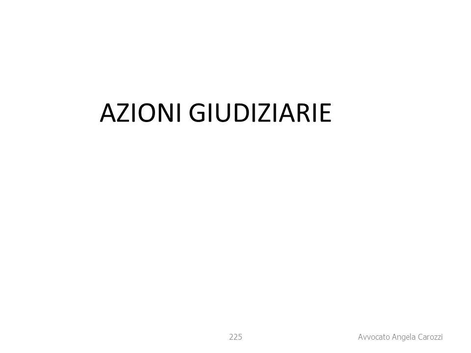AZIONI GIUDIZIARIE 225 225 Avvocato Angela Carozzi