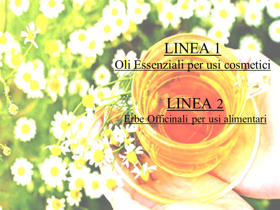 LINEA 1 LINEA 2 Oli Essenziali per usi cosmetici